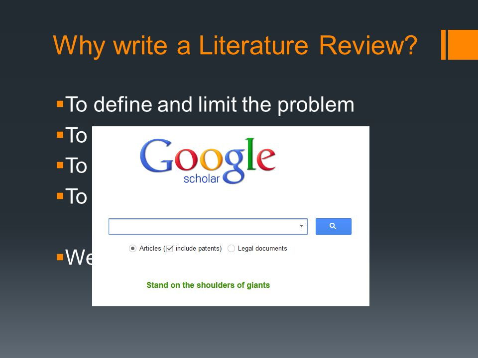 Why write a Literature Review.