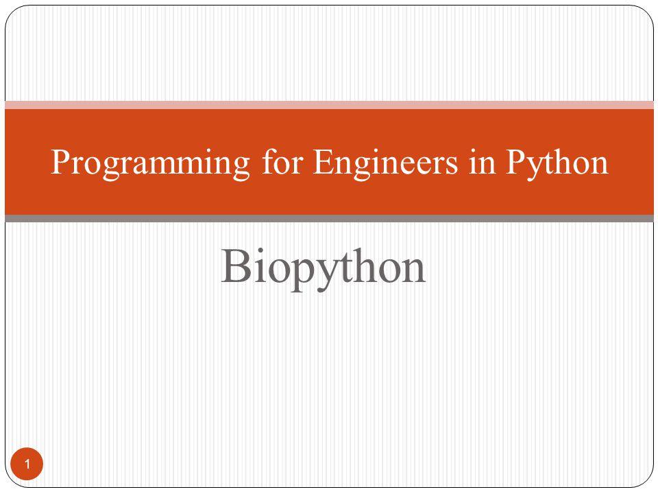 Biopython Programming for Engineers in Python 1