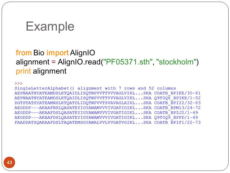 Example 43 from Bio import AlignIO alignment = AlignIO.read(