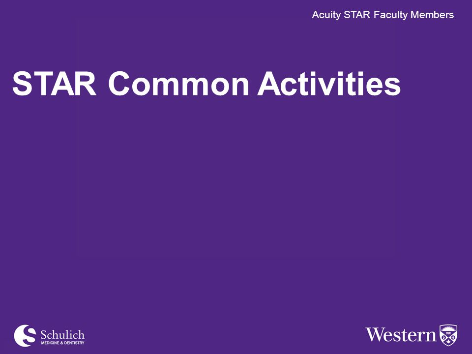 Acuity STAR Faculty Members STAR Common Activities Acuity STAR Faculty Members
