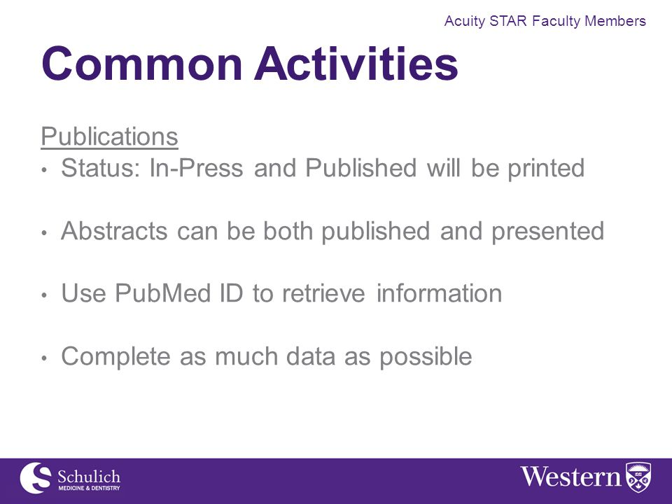 Acuity STAR Faculty Members Common Activities Publications Status: In-Press and Published will be printed Abstracts can be both published and presente