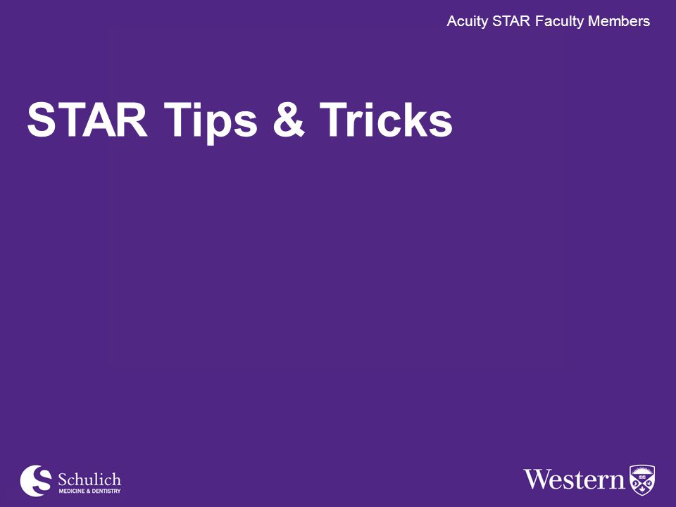 Acuity STAR Faculty Members STAR Tips & Tricks Acuity STAR Faculty Members