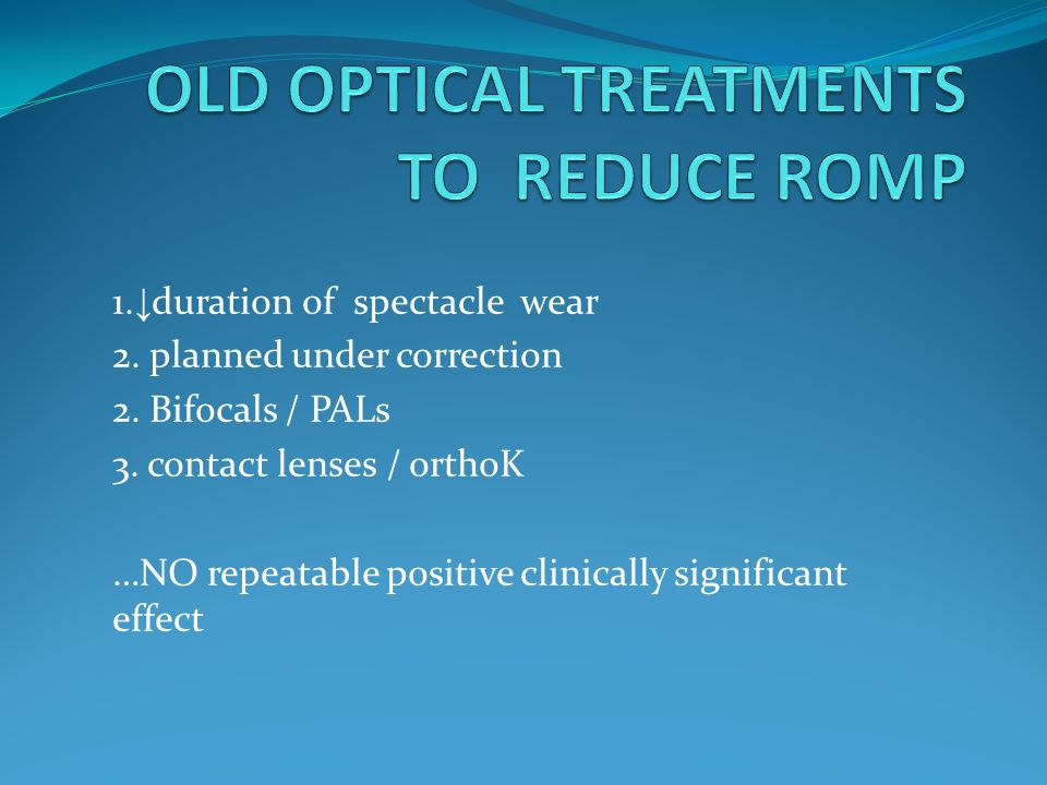 1. ↓ duration of spectacle wear 2. planned under correction 2.