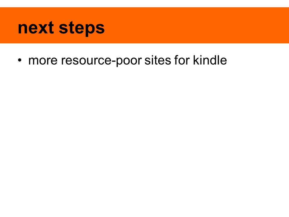 next steps more resource-poor sites for kindle