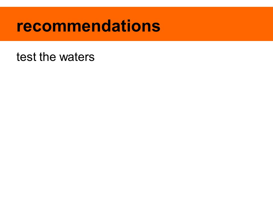 recommendations test the waters