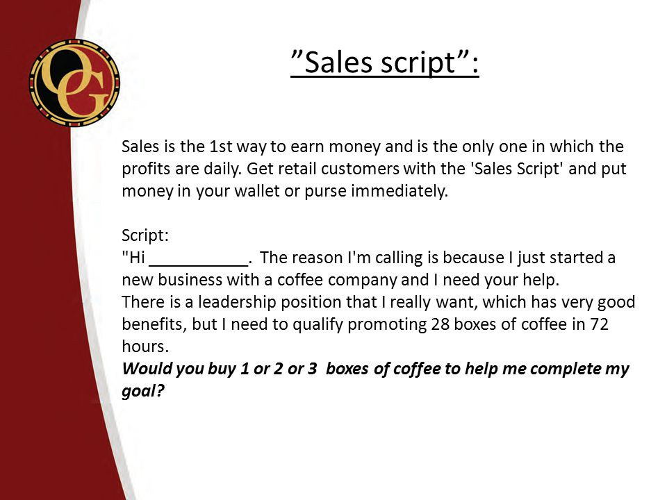 """Sales script"": Sales is the 1st way to earn money and is the only one in which the profits are daily. Get retail customers with the 'Sales Script' an"