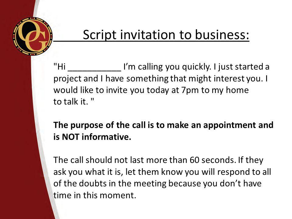 Script invitation to business: Hi ___________ I'm calling you quickly.