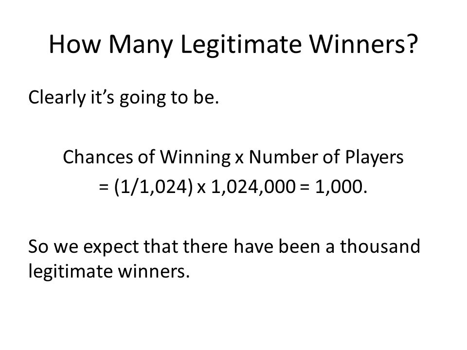 How Many Legitimate Winners. Clearly it's going to be.