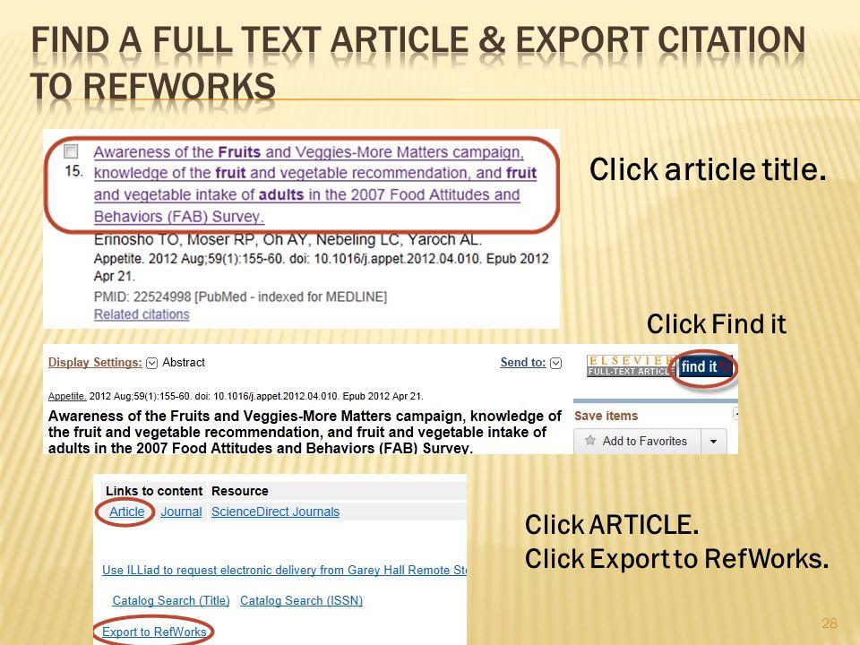 28 Click article title. Click Find it Click ARTICLE. Click Export to RefWorks.