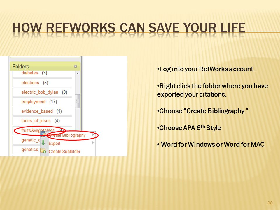 30 Log into your RefWorks account. Right click the folder where you have exported your citations.