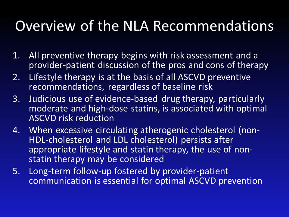 Overview of the NLA Recommendations 1.All preventive therapy begins with risk assessment and a provider-patient discussion of the pros and cons of the