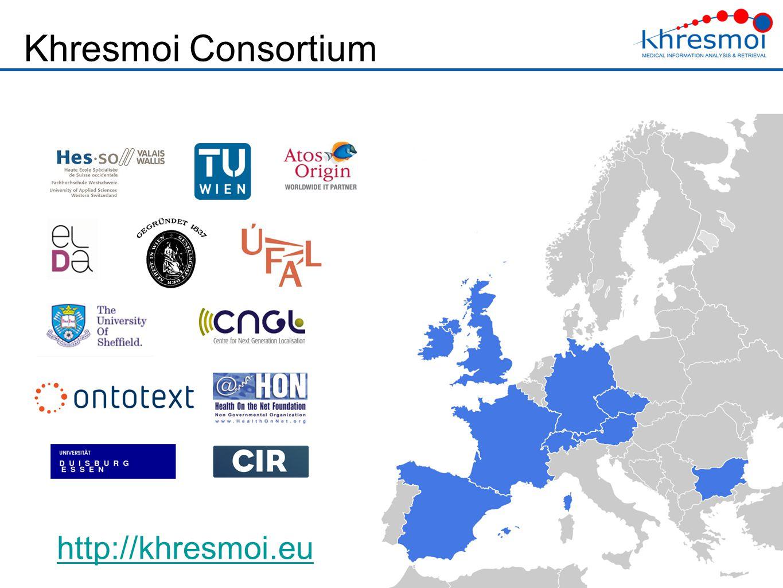 Khresmoi Consortium 11 http://khresmoi.eu