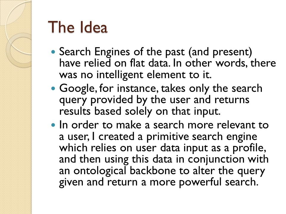 The Idea Search Engines of the past (and present) have relied on flat data.