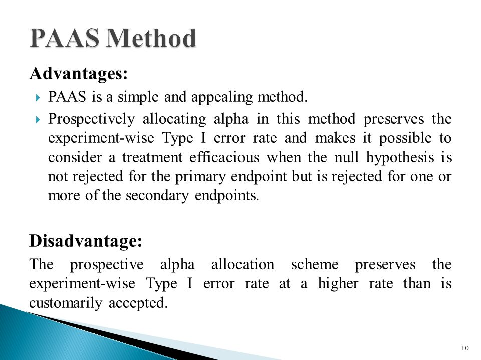 Advantages:  PAAS is a simple and appealing method.