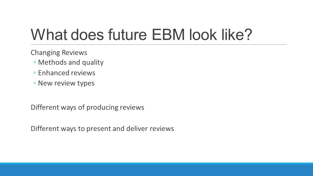 What does future EBM look like.