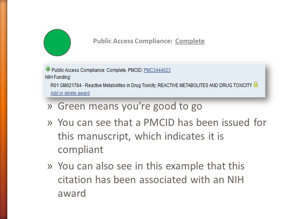 » Green means you're good to go » You can see that a PMCID has been issued for this manuscript, which indicates it is compliant » You can also see in this example that this citation has been associated with an NIH award