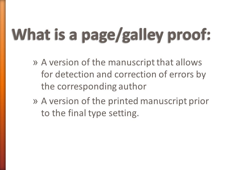 » A version of the manuscript that allows for detection and correction of errors by the corresponding author » A version of the printed manuscript prior to the final type setting.