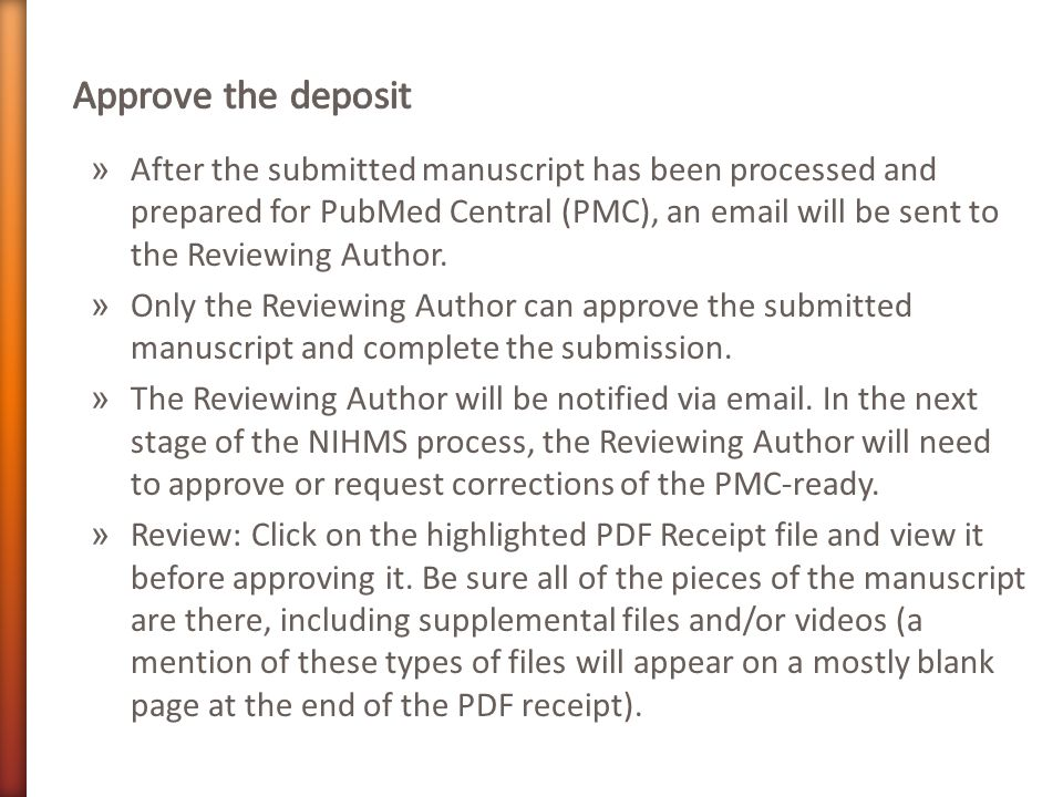 » After the submitted manuscript has been processed and prepared for PubMed Central (PMC), an email will be sent to the Reviewing Author.