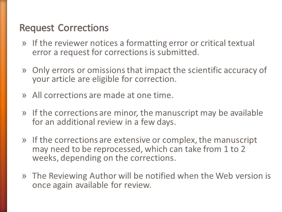 » If the reviewer notices a formatting error or critical textual error a request for corrections is submitted.
