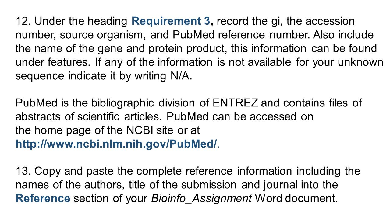 12. Under the heading Requirement 3, record the gi, the accession number, source organism, and PubMed reference number. Also include the name of the g