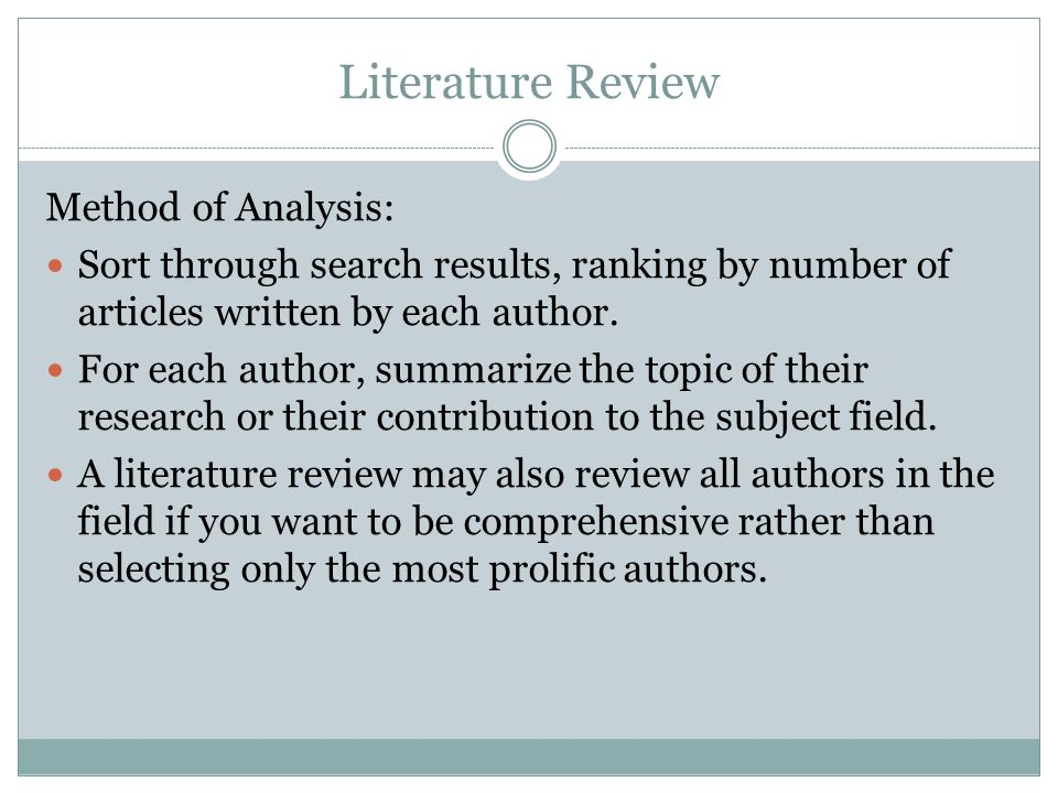 Literature Review Method of Analysis: Sort through search results, ranking by number of articles written by each author.