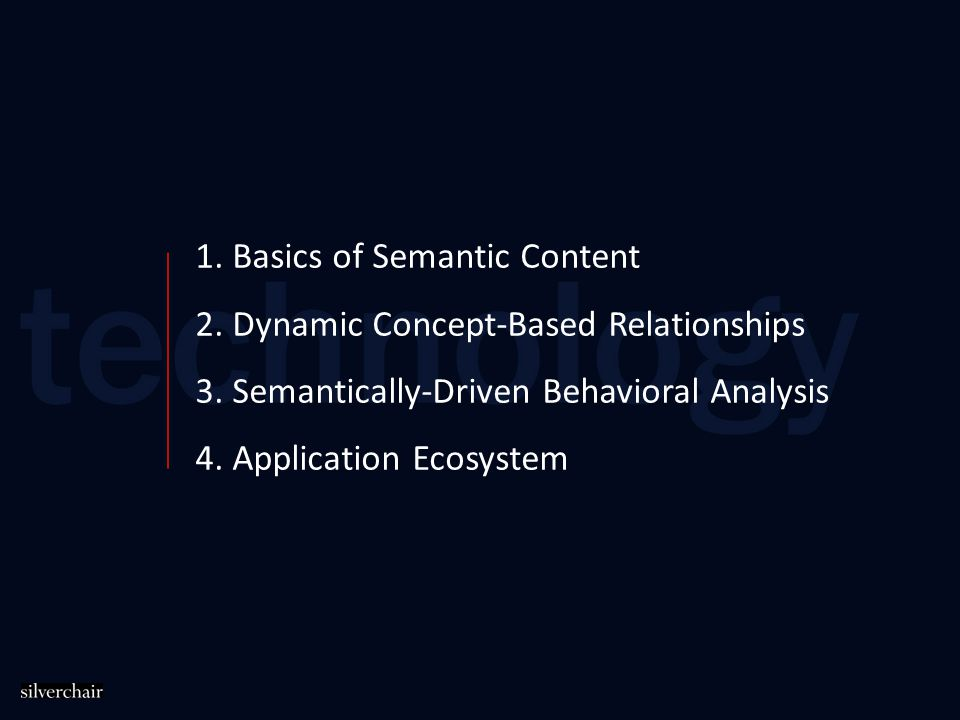 1. Basics of Semantic Content 2. Dynamic Concept-Based Relationships 3.