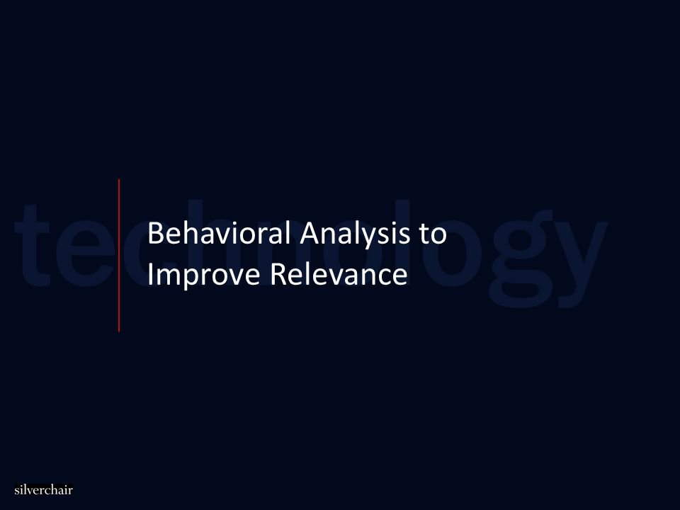 Behavioral Analysis to Improve Relevance