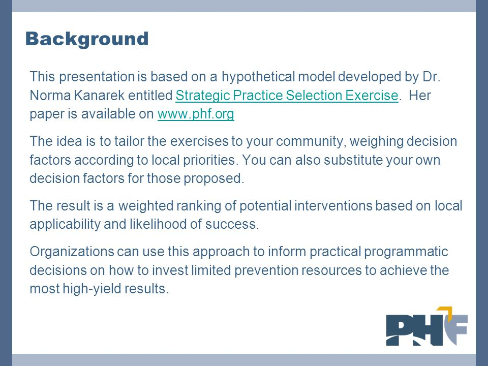Background This presentation is based on a hypothetical model developed by Dr.