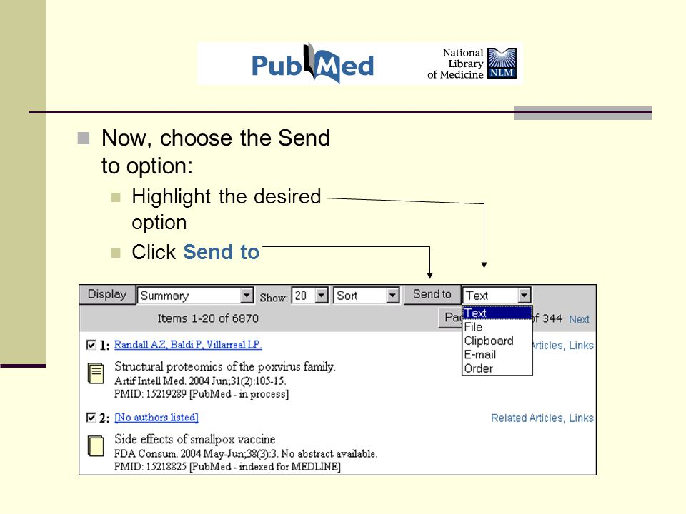 Now, choose the Send to option: Highlight the desired option Click Send to