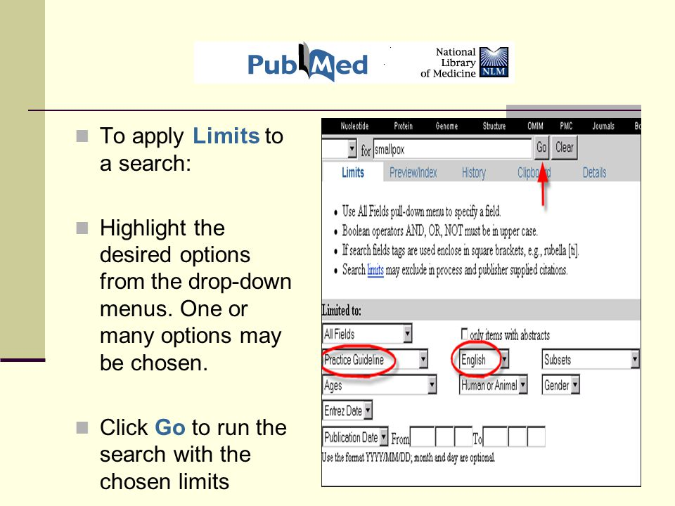 To apply Limits to a search: Highlight the desired options from the drop-down menus.