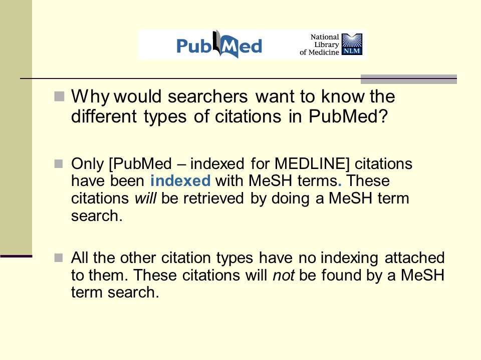 Why would searchers want to know the different types of citations in PubMed.