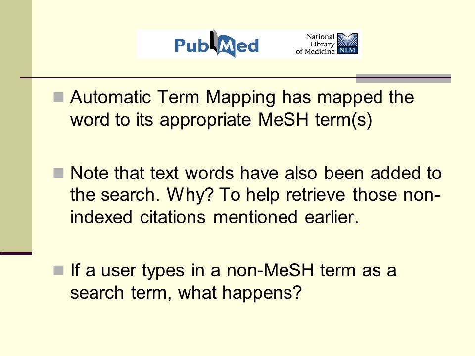 Automatic Term Mapping has mapped the word to its appropriate MeSH term(s) Note that text words have also been added to the search.