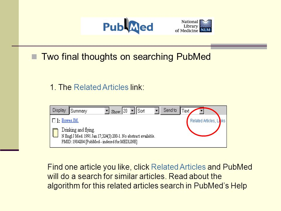 Two final thoughts on searching PubMed 1.