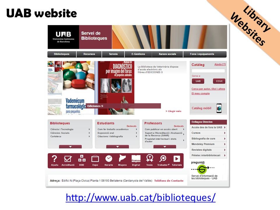 UAB website http://www.uab.cat/biblioteques/ Library Websites