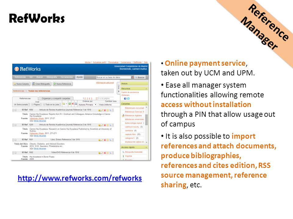 http://www.refworks.com/refworks RefWorks Online payment service, taken out by UCM and UPM.
