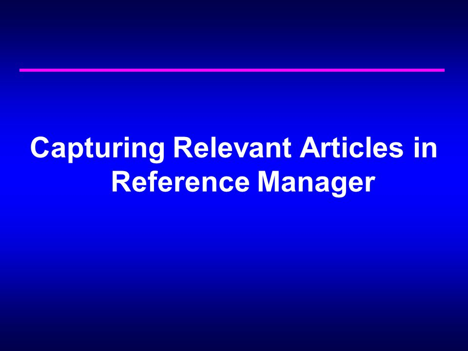 Capturing Relevant Articles in Reference Manager