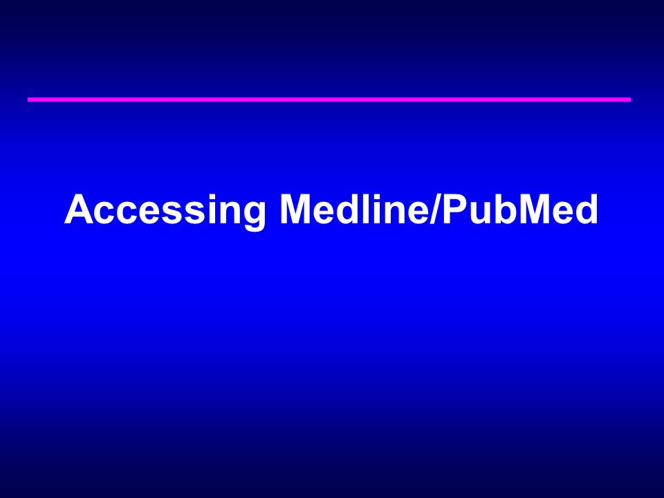 Accessing Medline/PubMed