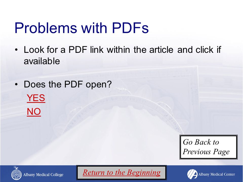 Problems with PDFs Look for a PDF link within the article and click if available Does the PDF open.