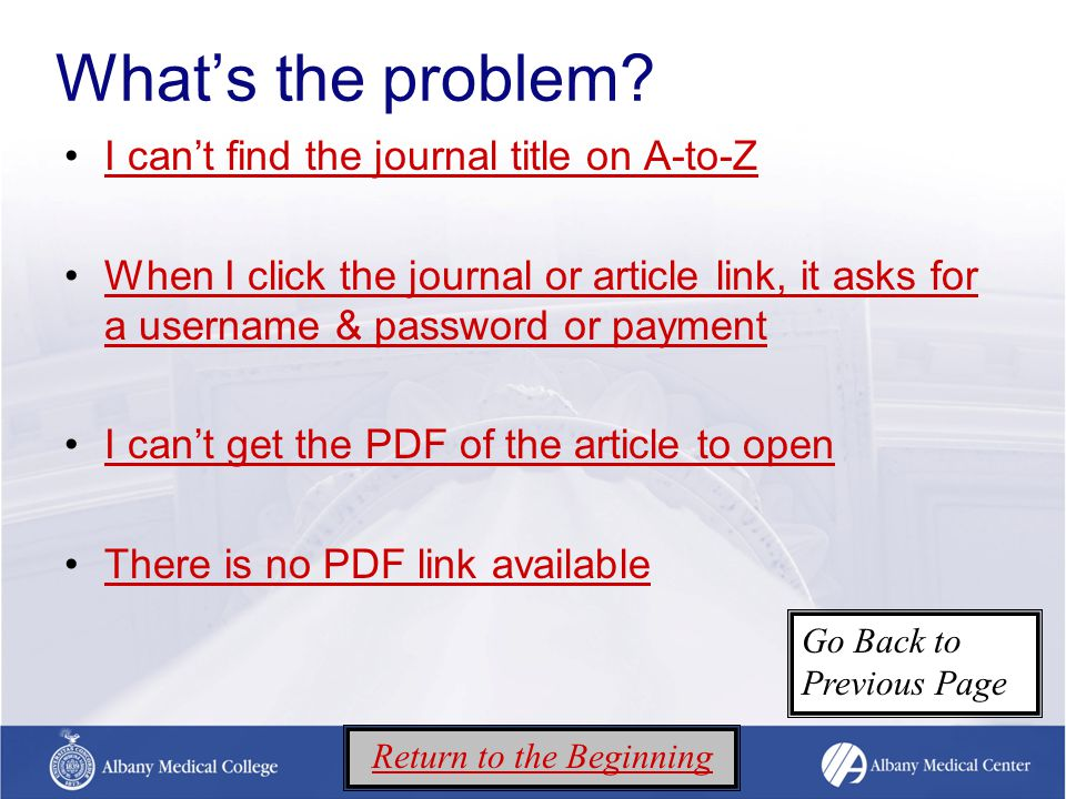 What's the problem? I can't find the journal title on A-to-Z When I click the journal or article link, it asks for a username & password or paymentWhe