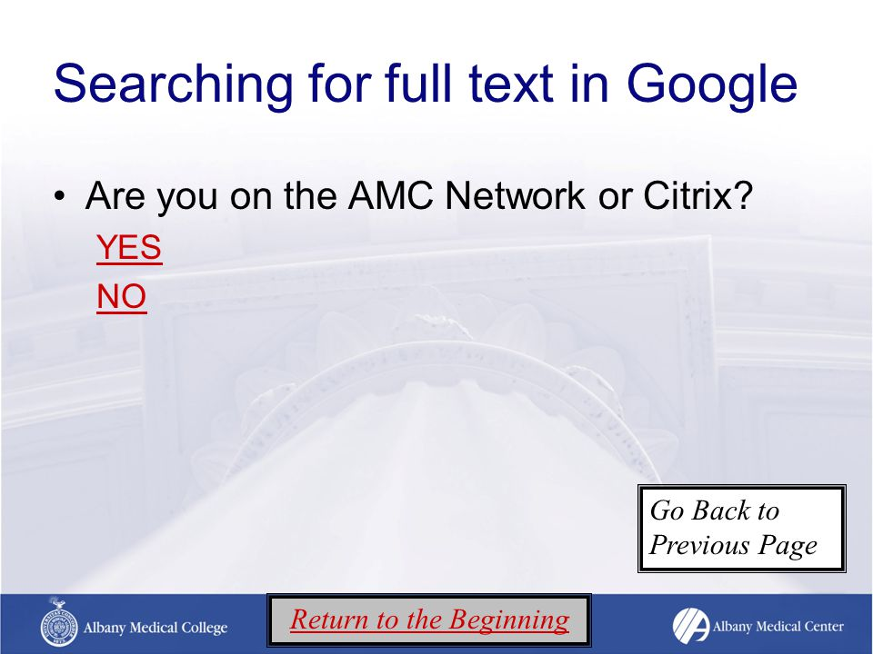 Searching for full text in Google Are you on the AMC Network or Citrix.