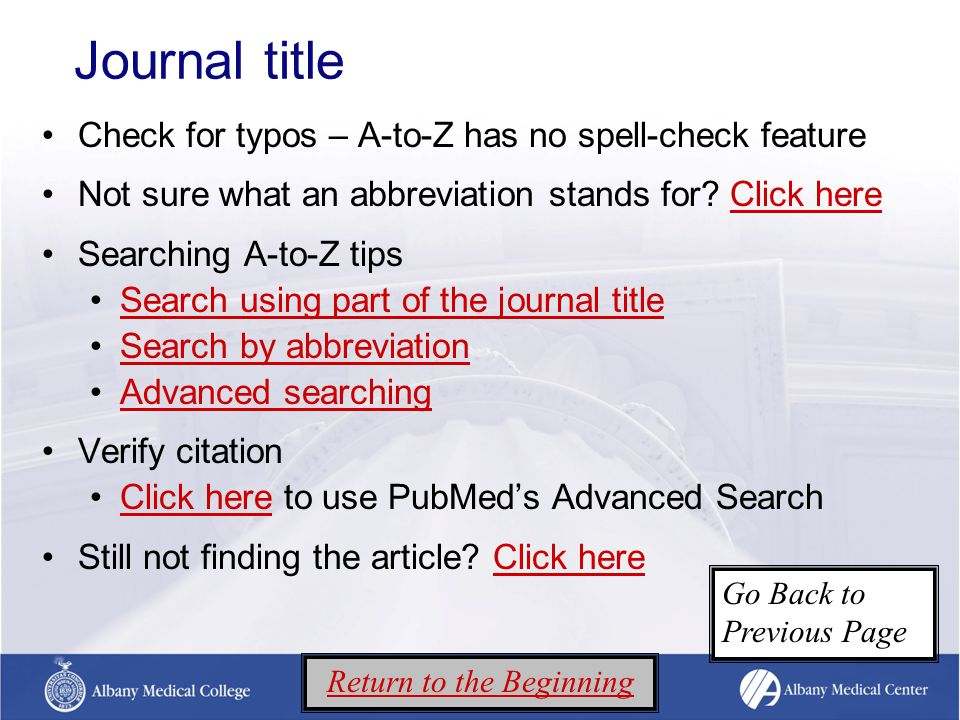 Journal title Check for typos – A-to-Z has no spell-check feature Not sure what an abbreviation stands for.