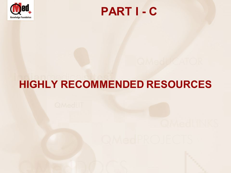 PART I - C HIGHLY RECOMMENDED RESOURCES