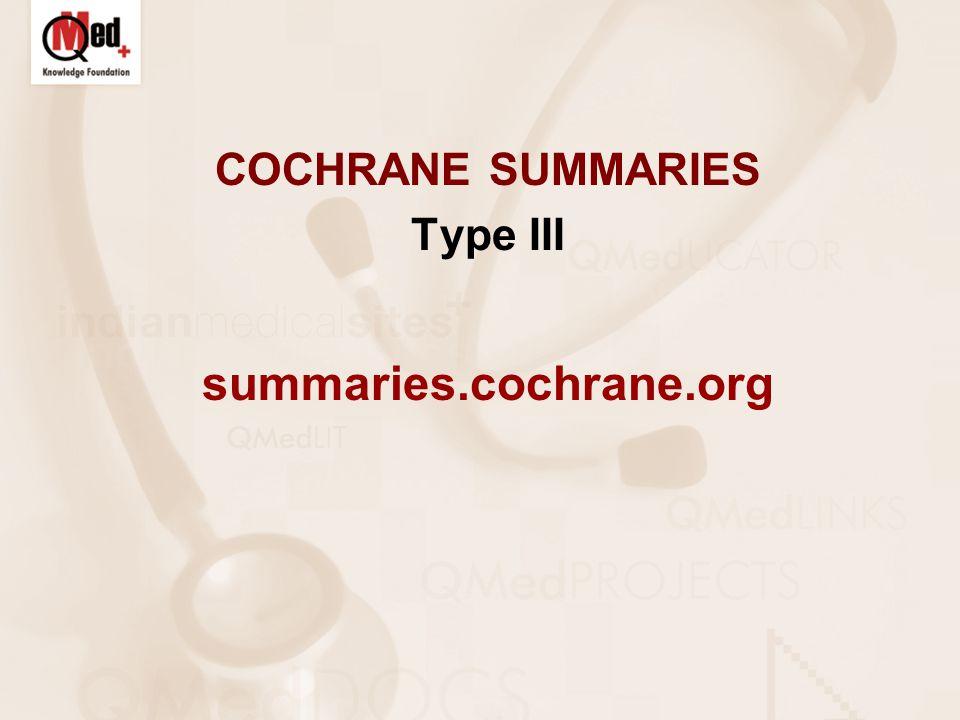 COCHRANE SUMMARIES Type III summaries.cochrane.org