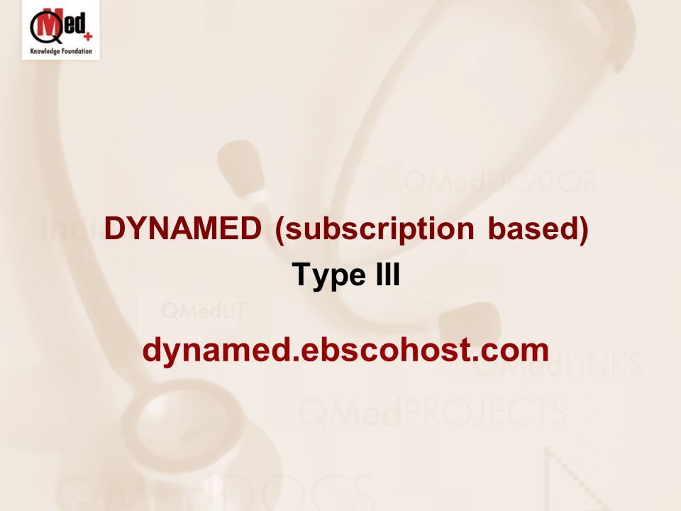 DYNAMED (subscription based) Type III dynamed.ebscohost.com