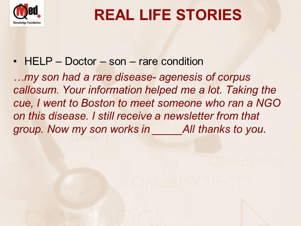REAL LIFE STORIES HELP – Doctor – son – rare condition …my son had a rare disease- agenesis of corpus callosum.