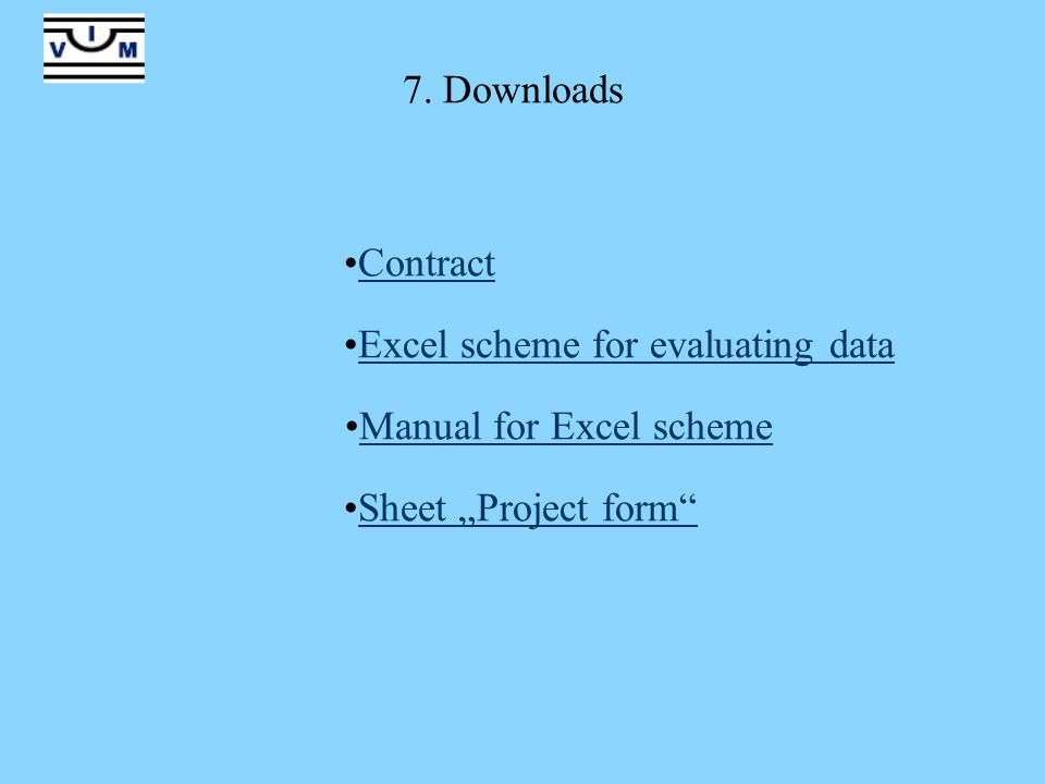 "7. Downloads Contract Excel scheme for evaluating data Manual for Excel scheme Sheet ""Project form"