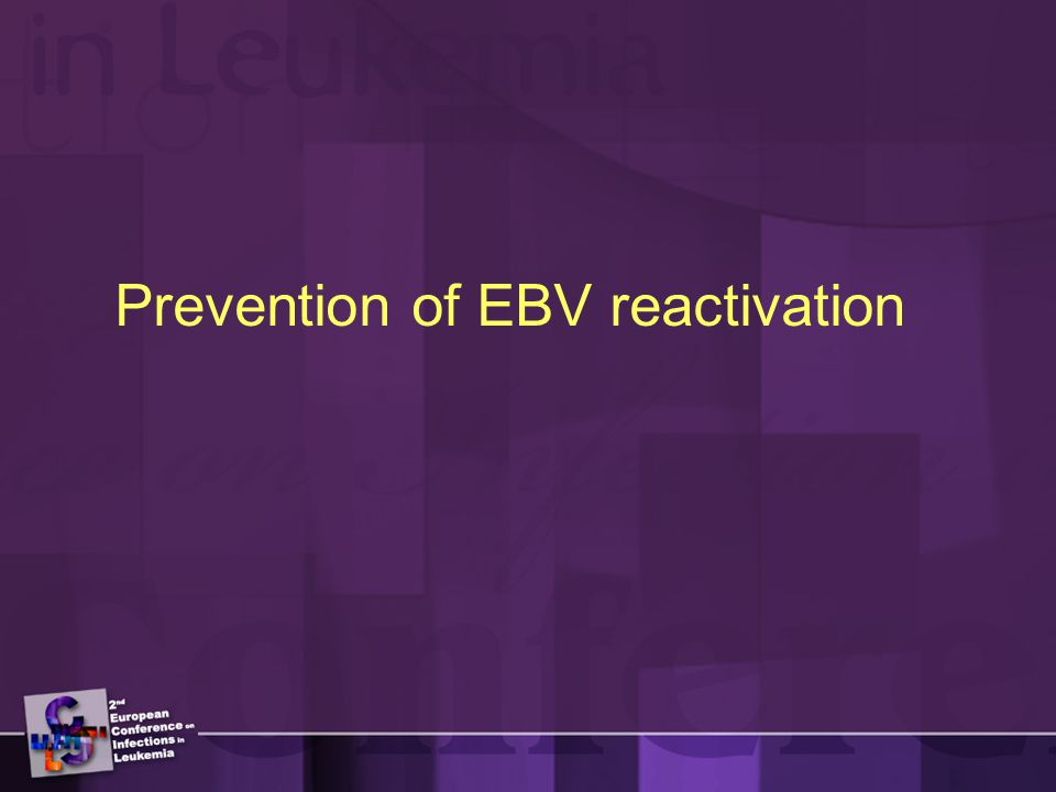 Prevention of EBV reactivation