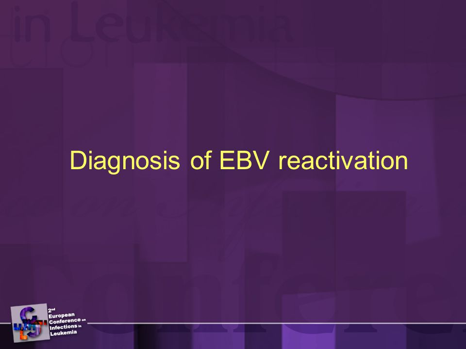Diagnosis of EBV reactivation