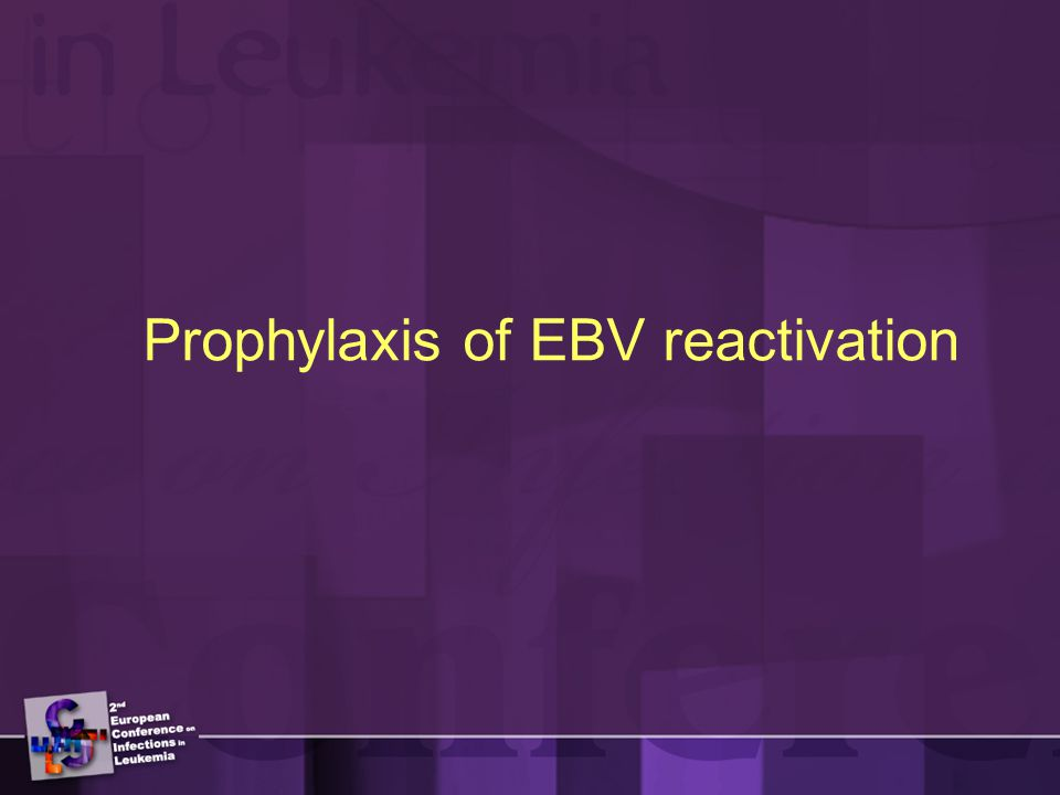 Prophylaxis of EBV reactivation