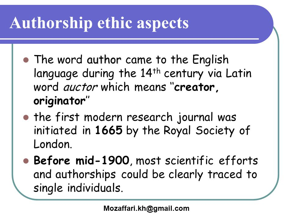 Authorship ethic aspects author The word author came to the English language during the 14 th century via Latin word auctor which means ''creator, ori